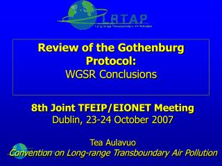 Review of the Gothenburg Protocol:  WGSR Conclusions