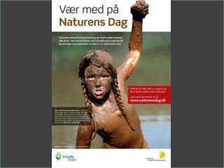 Målgrupper og netværk Målet er at få børnene ud og få sat en dagsorden om børns brug af naturen.