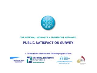 THE NATIONAL HIGHWAYS & TRANSPORT NETWORK PUBLIC SATISFACTION SURVEY