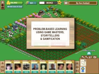 Problem-Based Learning  using Game  Masters,  Storytellers &  Gamification