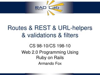 Routes & REST & URL-helpers & validations & filters