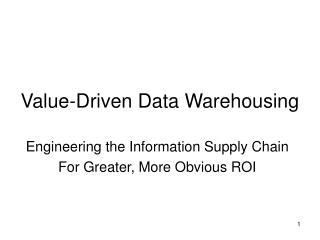 Value-Driven Data Warehousing