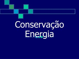 Conserva��o Energia