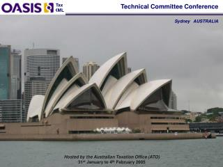 Hosted by the Australian Taxation Office (ATO) 31 st  January to 4 th  February 2005