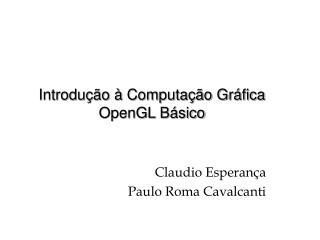 Introdução à Computação Gráfica OpenGL Básico