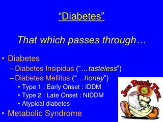 """Diabetes"" That which passes through…"