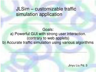 Goals: a) Powerful GUI with strong user interaction. (contrary to web applets) 