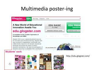 Multimedia poster- ing