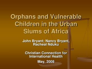 Orphans and Vulnerable Children in the Urban Slums of Africa