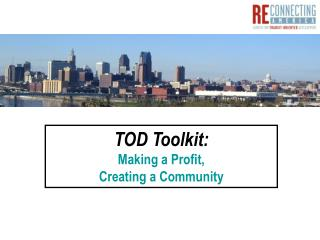 TOD Toolkit: Making a Profit,  Creating a Community