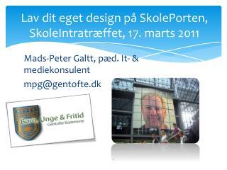 Lav dit eget design på SkolePorten,  SkoleIntratræffet , 17. marts 2011