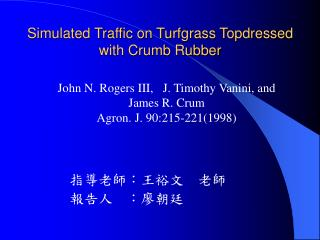 Simulated Traffic on Turfgrass Topdressed with Crumb Rubber