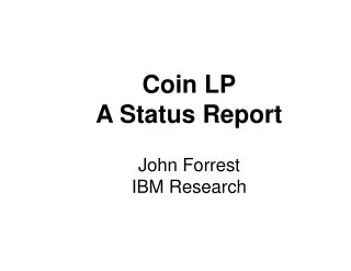 Coin LP A Status Report