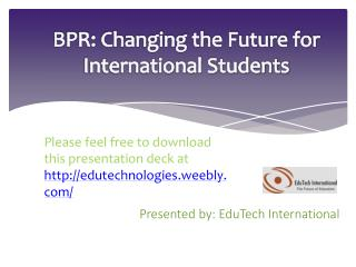 BPR: Changing the Future for International Students