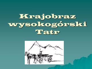 Krajobraz wysokog rski Tatr