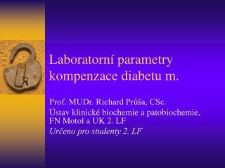 Laboratorní parametry kompenzace diabetu m.