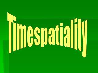 Timespatiality