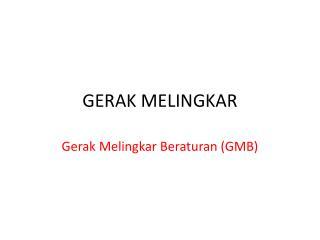 GERAK  MELINGKAR