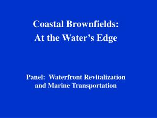 Coastal Brownfields: At the Water's Edge