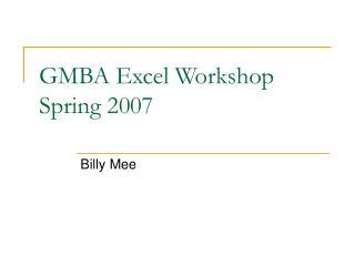GMBA Excel Workshop Spring 2007