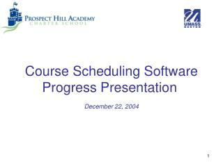 Course Scheduling Software Progress Presentation  December 22, 2004