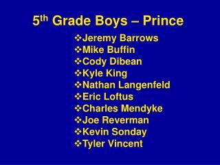 5 th  Grade Boys – Prince
