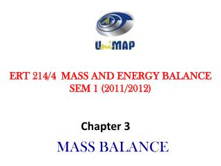 ERT 214/4  MASS AND ENERGY BALANCE SEM 1 (2011/2012)