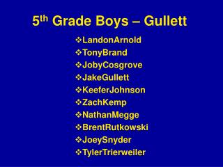 5 th  Grade Boys – Gullett