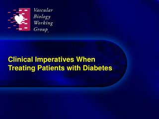 Clinical Imperatives When Treating Patients with Diabetes