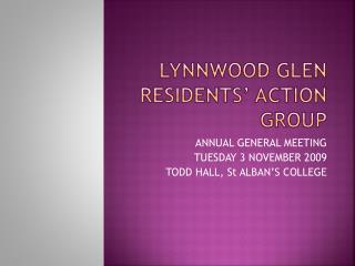 LYNNWOOD GLEN RESIDENTS' ACTION GROUP