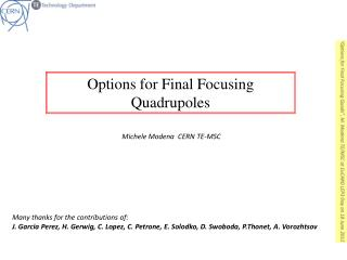 Options for Final Focusing  Quadrupoles