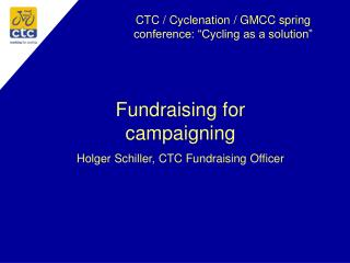 CTC / Cyclenation / GMCC spring conference: �Cycling as a solution�