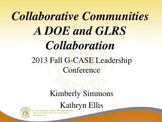 Collaborative Communities A DOE and GLRS Collaboration