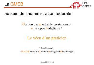 La  GMEB au sein de l'administration fédérale