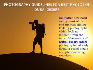 Photography guidelines for Best Photos of Dubai Desert