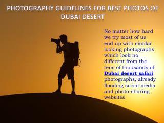Photography guidelines for Best Photos of Dubai Desert