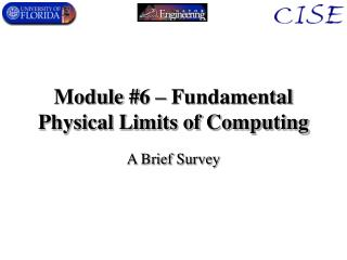 Module #6 – Fundamental Physical Limits of Computing