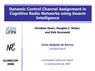 Christian Doerr, Douglas C. Sicker, and Dirk Grunwald Urlan Salgado de Barros urlan@inf.ufpr.br