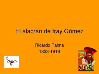 El alacrán de fray Gómez