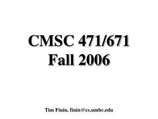 CMSC 471/671 Fall 2006