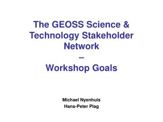 The GEOSS Science & Technology Stakeholder Network � Workshop Goals