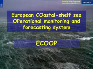 European COastal-shelf sea OPerational monitoring and forecasting system