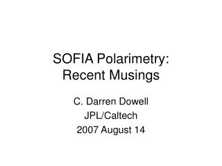 SOFIA Polarimetry: Recent Musings
