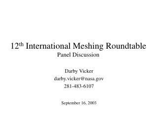12 th  International Meshing Roundtable Panel Discussion