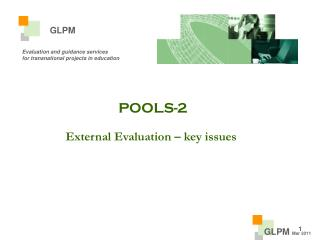 POOLS-2 External Evaluation – key issues
