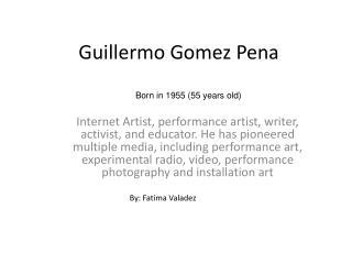 Guillermo Gomez Pena