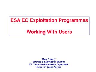 Mark Doherty Services & Exploitation Division EO Science & Applications Department