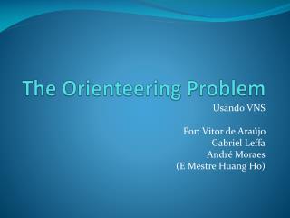 The Orienteering Problem