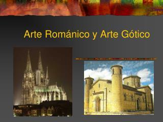 Arte Románico y Arte Gótico