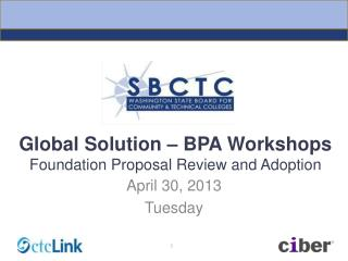 Global Solution – BPA Workshops Foundation Proposal Review and Adoption